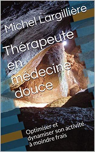 guide pratique du thérapeute en médecine douce