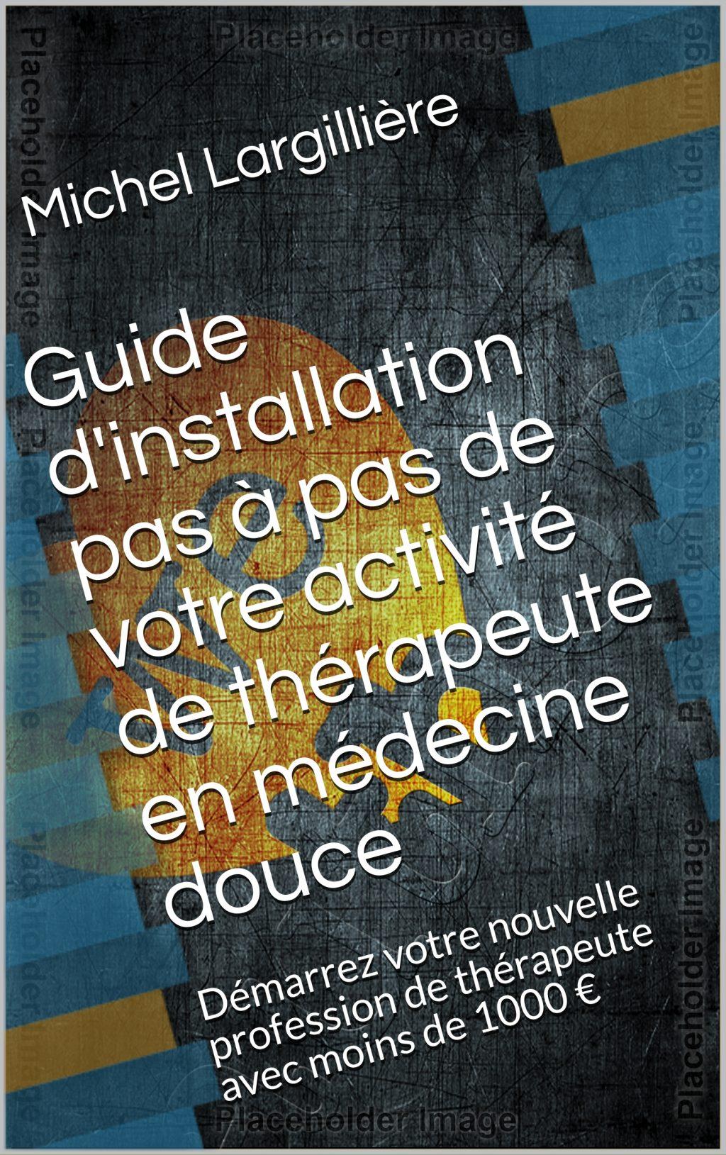 Guide d'installation des thérapeutes en médecine douce